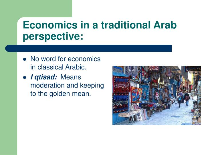 Economics in a traditional arab perspective