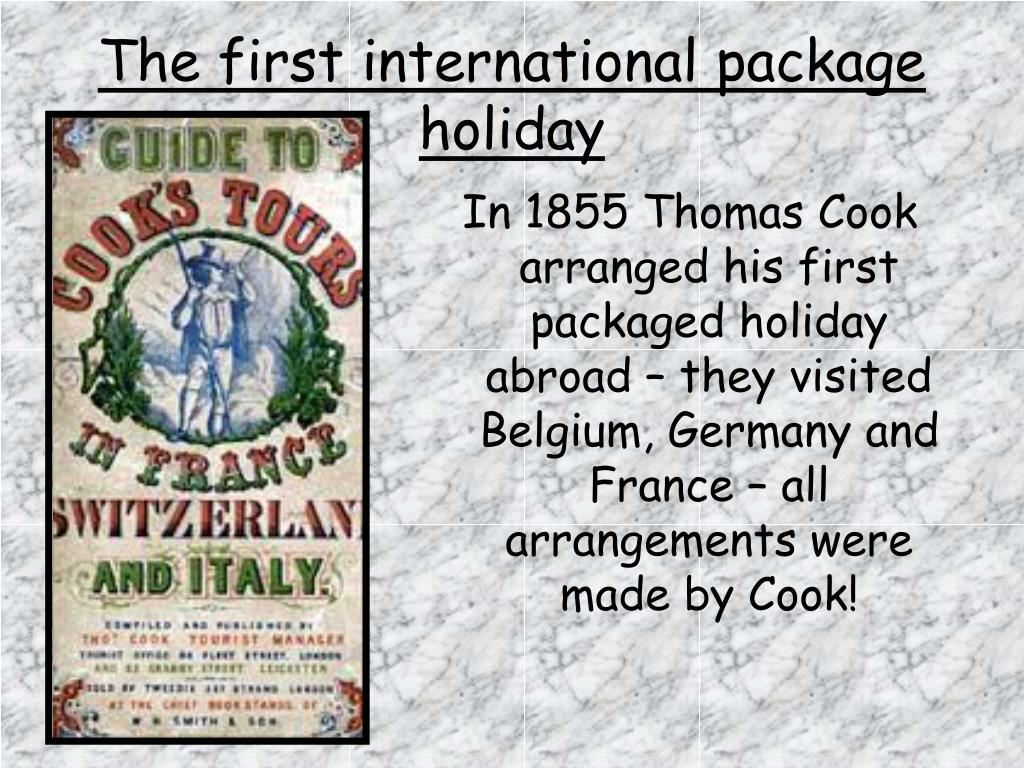 The first international package holiday