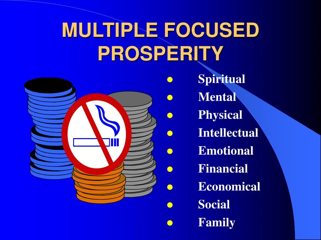 MULTIPLE FOCUSED PROSPERITY