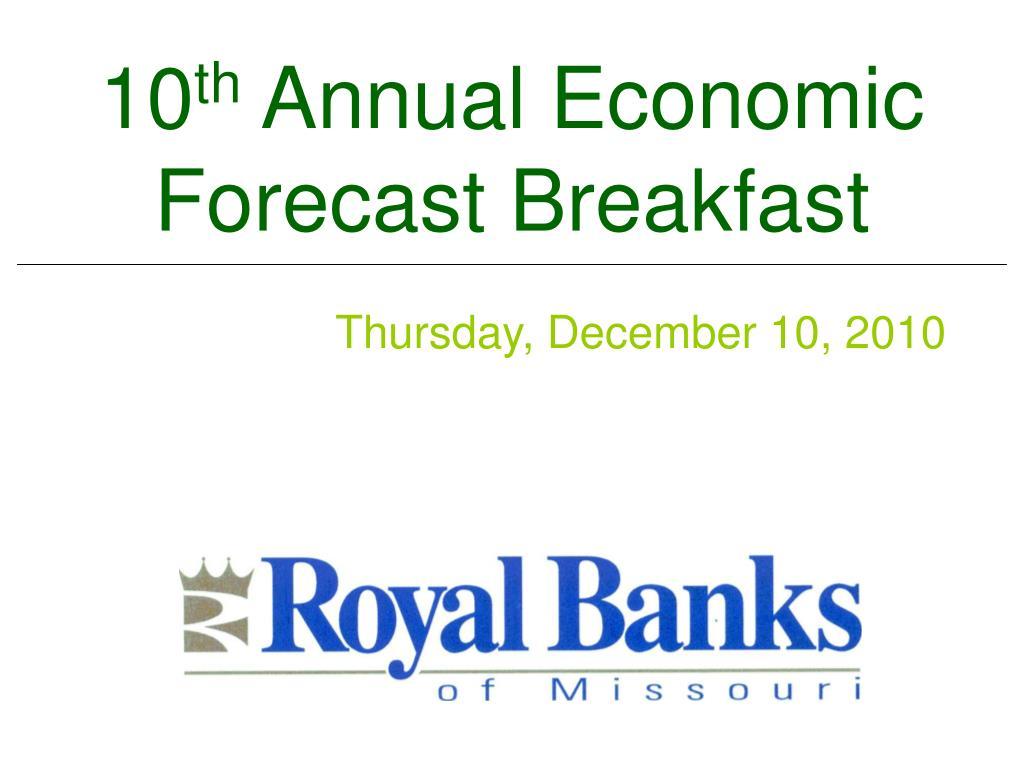 10 th annual economic forecast breakfast l.