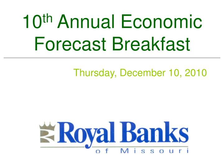 10 th annual economic forecast breakfast