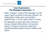 case expressions the message framework 2