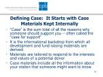 defining case it starts with case materials kept internally