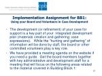 implementation assignment for bb1 using your board and volunteers in case development