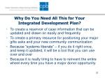 why do you need all this for your integrated development plan