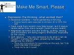 make me smart please