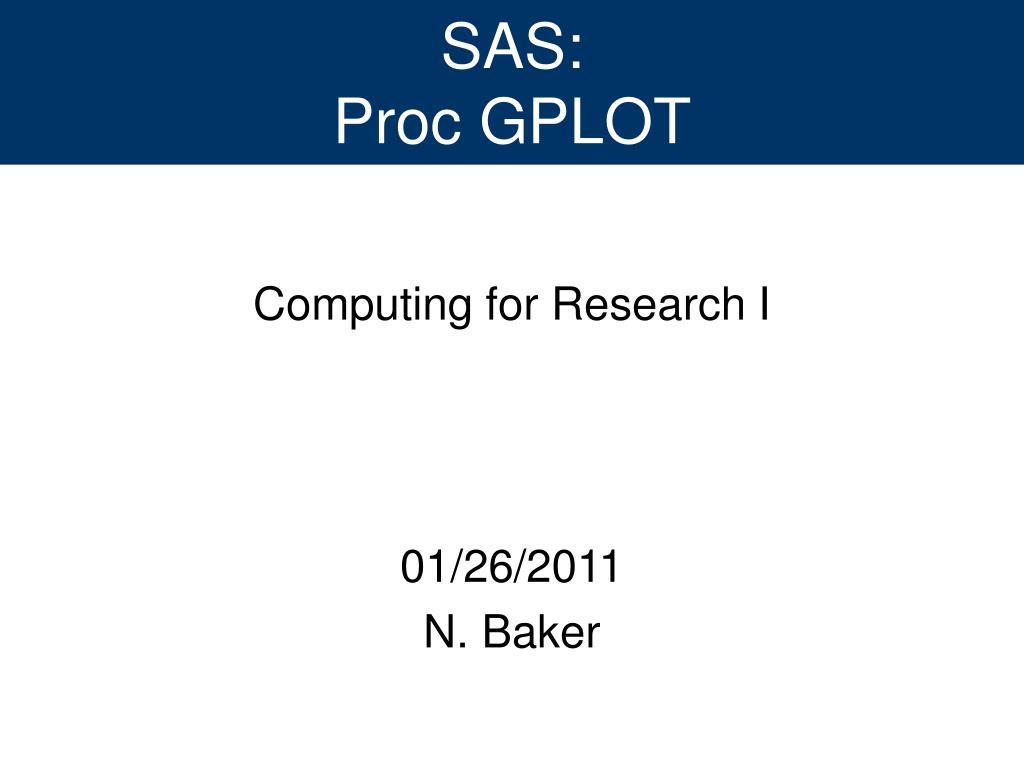 PPT - SAS: Proc GPLOT PowerPoint Presentation - ID:608934