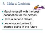3 make a decision