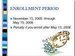 enrollment period