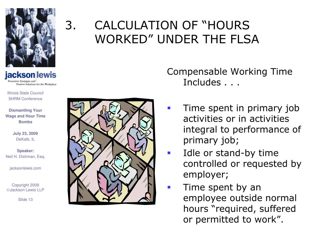 """3.CALCULATION OF """"HOURS WORKED"""" UNDER THE FLSA"""