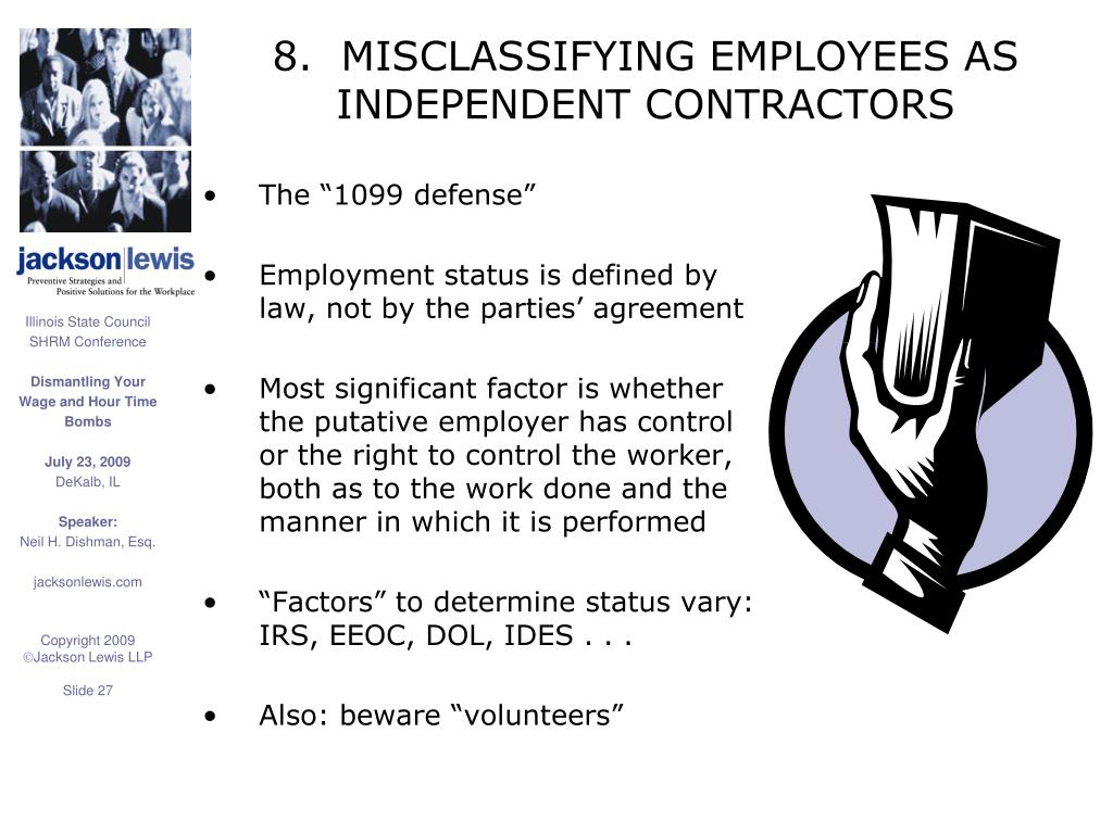8.  MISCLASSIFYING EMPLOYEES AS INDEPENDENT CONTRACTORS