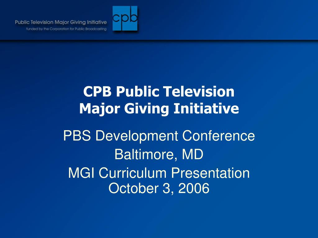 cpb public television major giving initiative l.