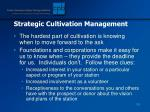 strategic cultivation management