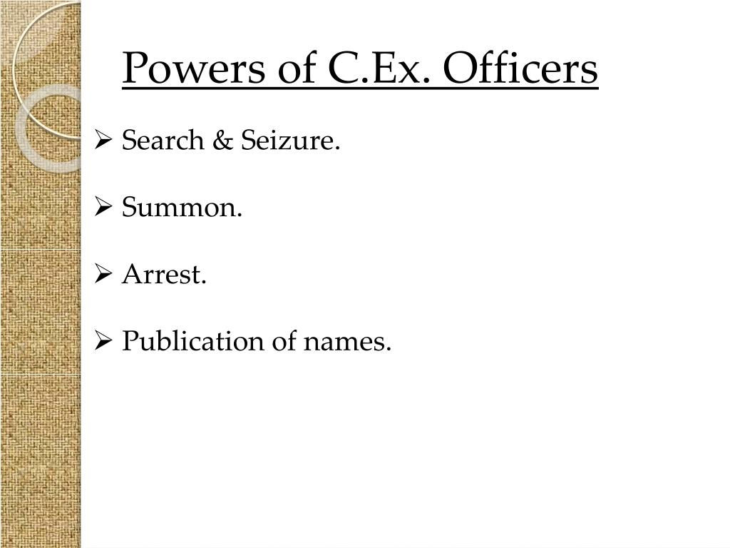 Powers of C.Ex. Officers