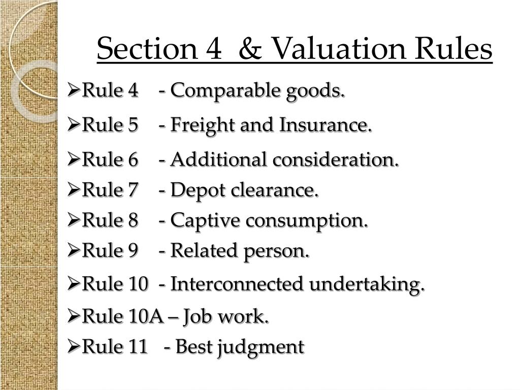 Section 4  & Valuation Rules