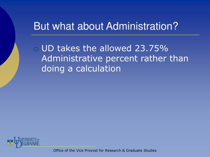 But what about Administration?