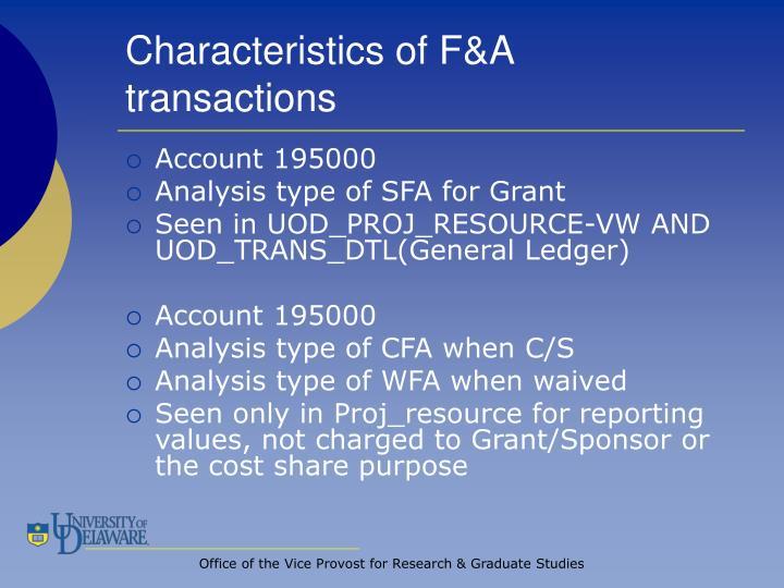 Characteristics of F&A