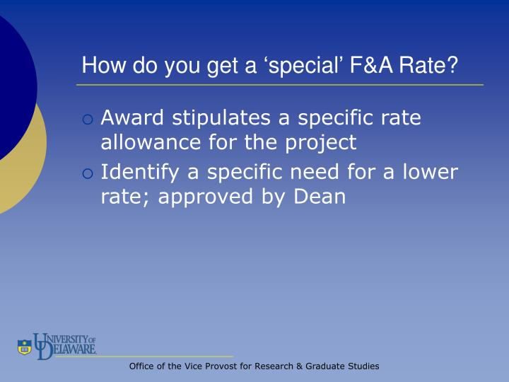 How do you get a 'special' F&A Rate?