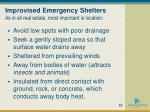 improvised emergency shelters as in all real estate most important is location