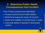2 determine public health consequences from incident