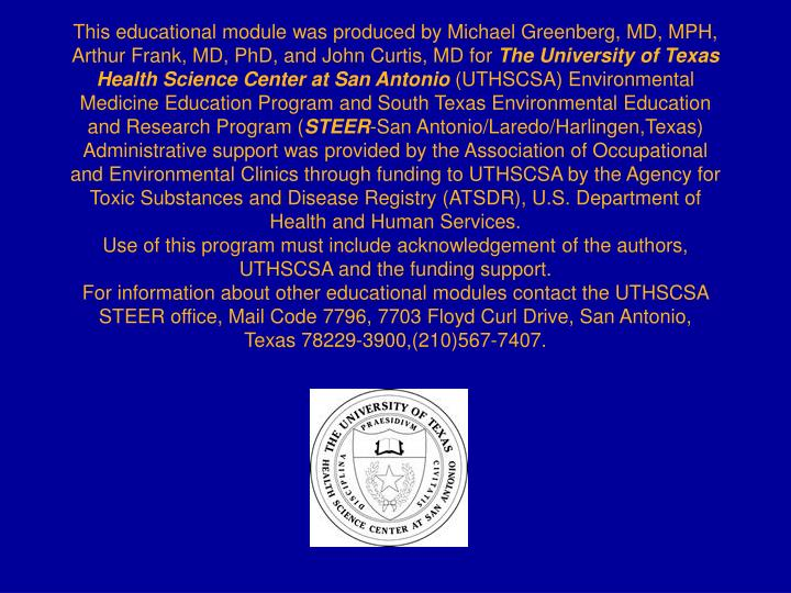 This educational module was produced by Michael Greenberg, MD, MPH, Arthur Frank, MD, PhD, and John ...