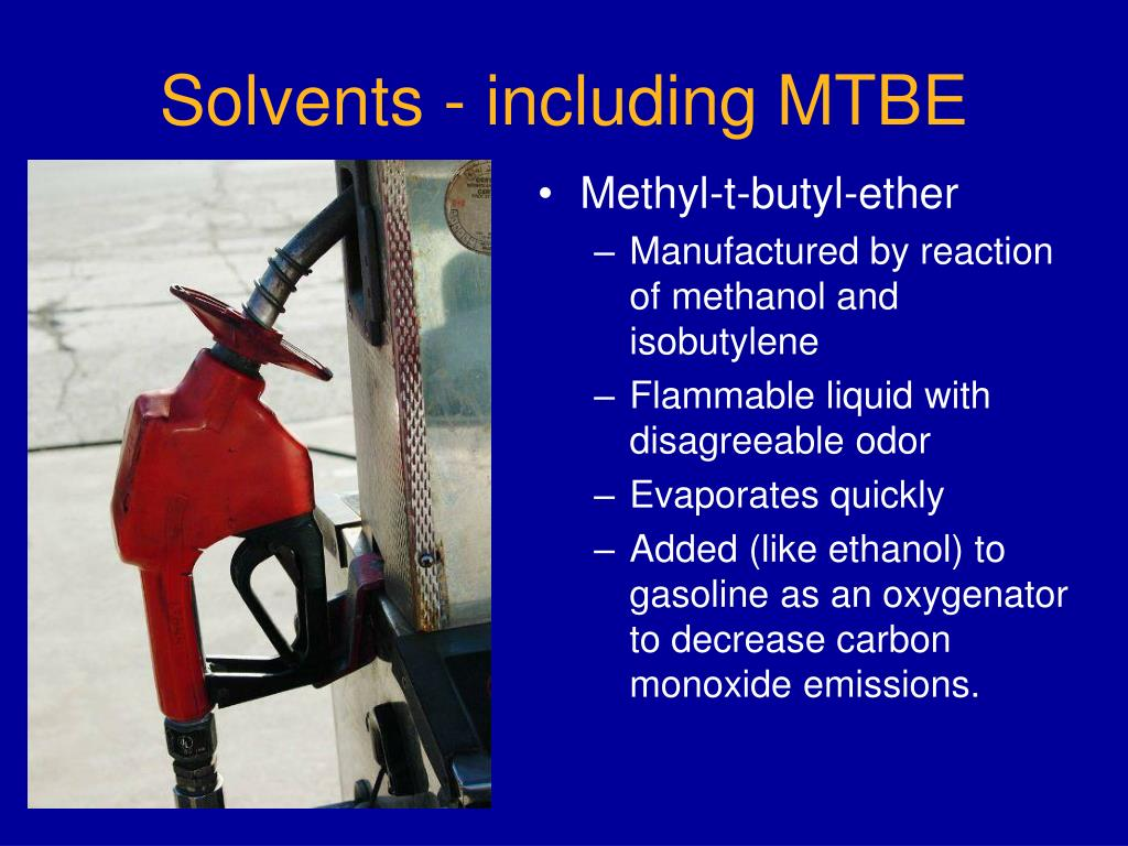 Solvents - including MTBE