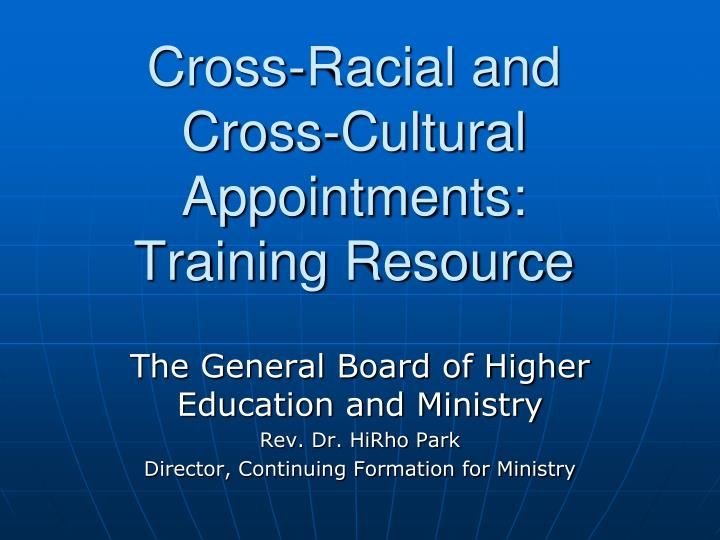 cross racial and cross cultural appointments training resource n.