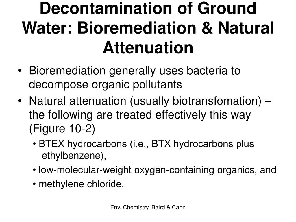 Decontamination of Ground Water: Bioremediation & Natural Attenuation