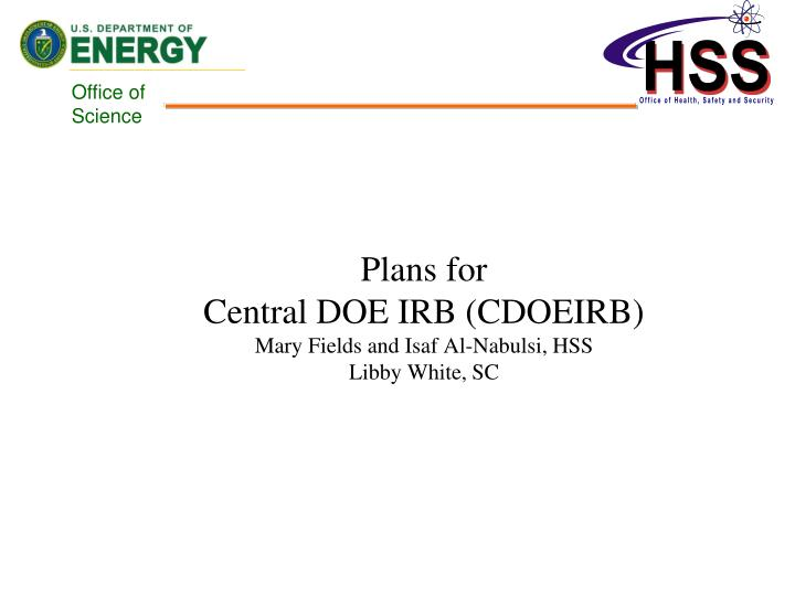 Plans for central doe irb cdoeirb mary fields and isaf al nabulsi hss libby white sc