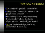 think and act safely68