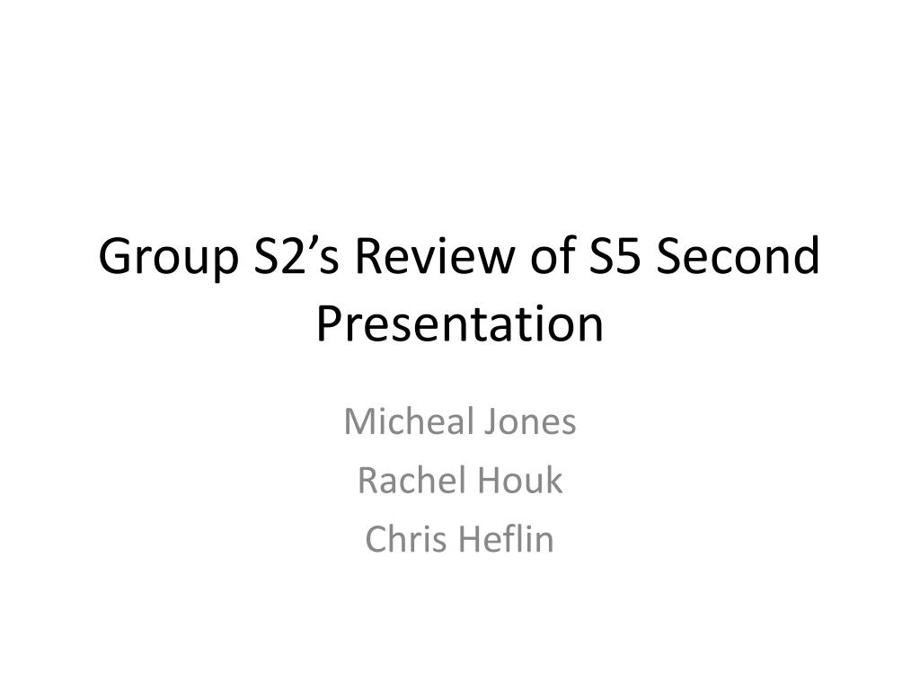 Group S2's Review of S5 Second Presentation