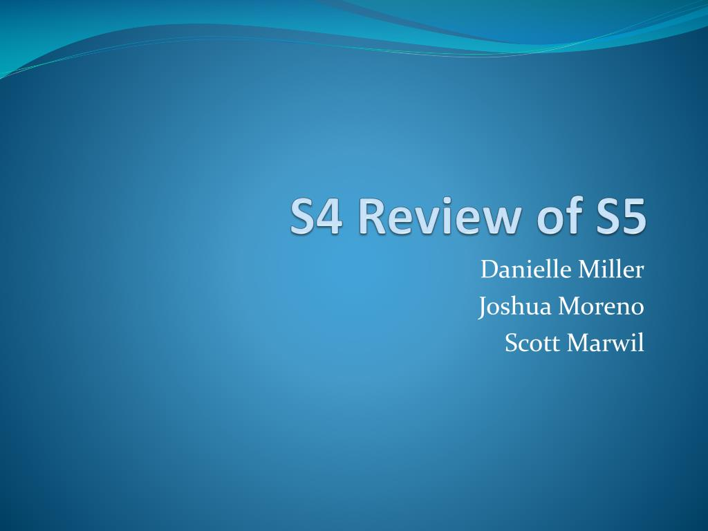 S4 Review of S5