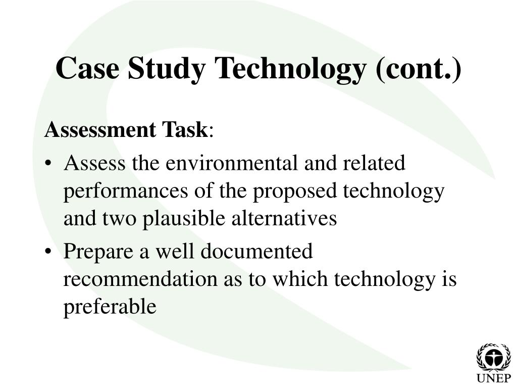 Case Study Technology (cont.)
