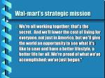 wal mart s strategic mission