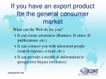 if you have an export product for the general consumer market