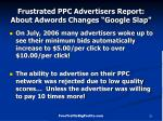 frustrated ppc advertisers report about adwords changes google slap