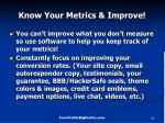 know your metrics improve