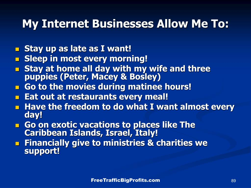 My Internet Businesses Allow Me To: