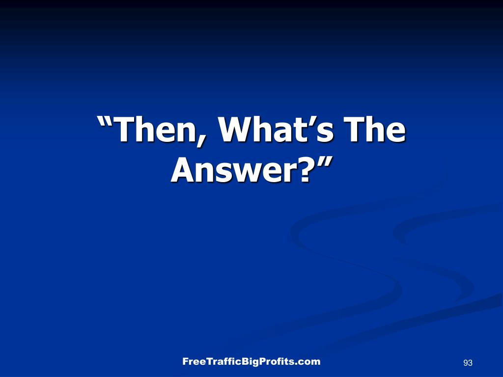 """""""Then, What's The Answer?"""""""