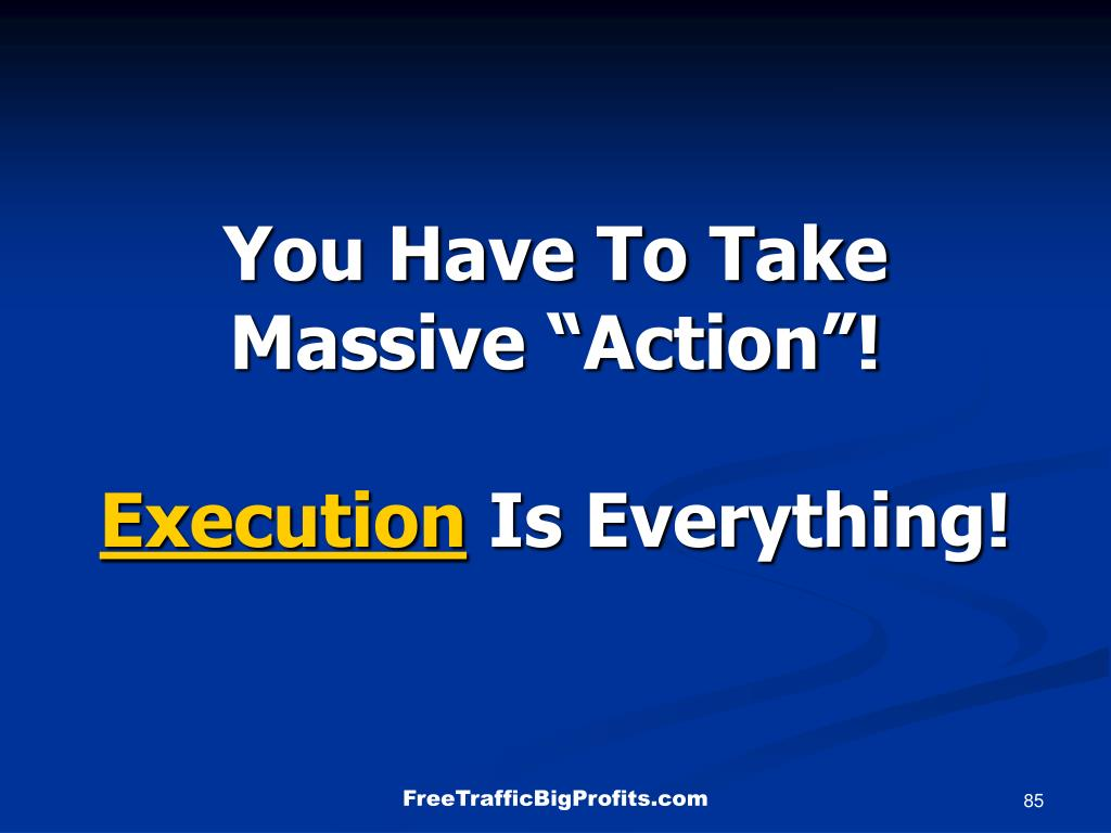 """You Have To Take Massive """"Action""""!"""