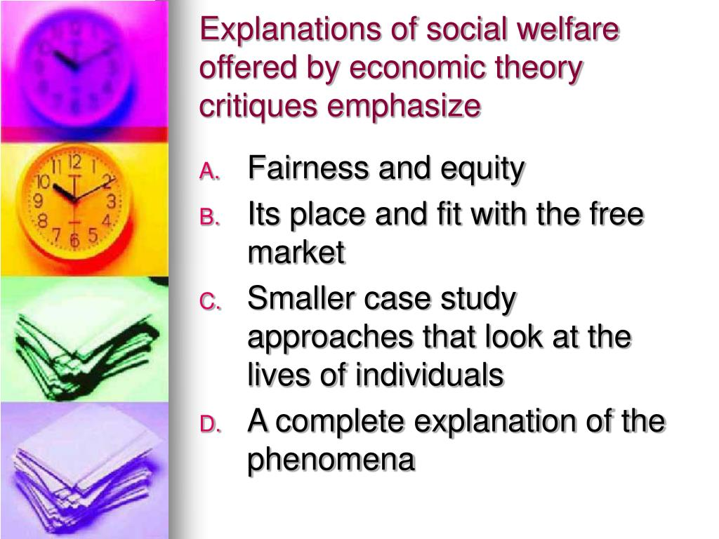 Explanations of social welfare offered by economic theory critiques emphasize