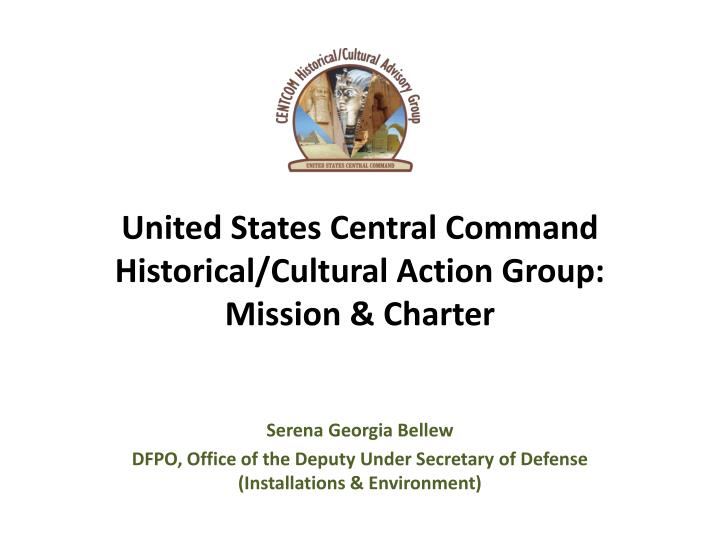 United states central command historical cultural action group mission charter
