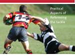 practical aspects of refereeing the tackle