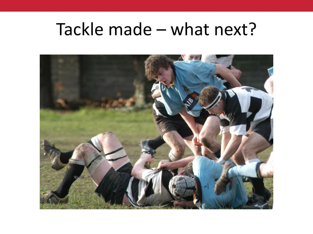 Tackle made – what next?