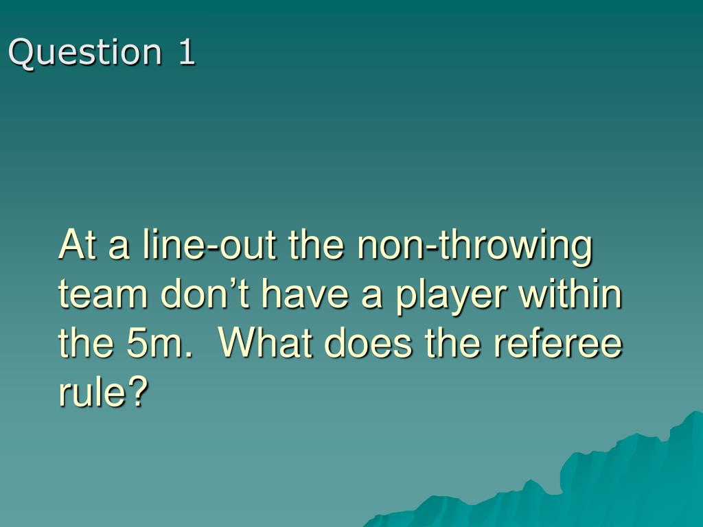 At a line-out the non-throwing team don't have a player within the 5m.  What does the referee rule?