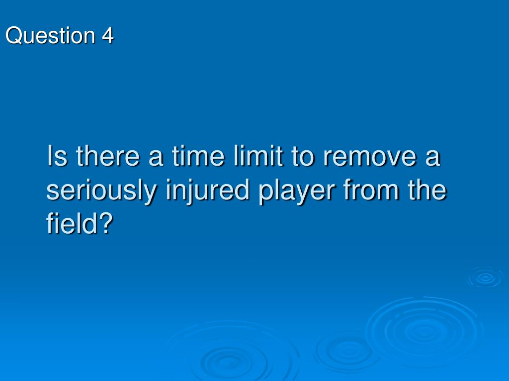 Is there a time limit to remove a seriously injured player from the field?