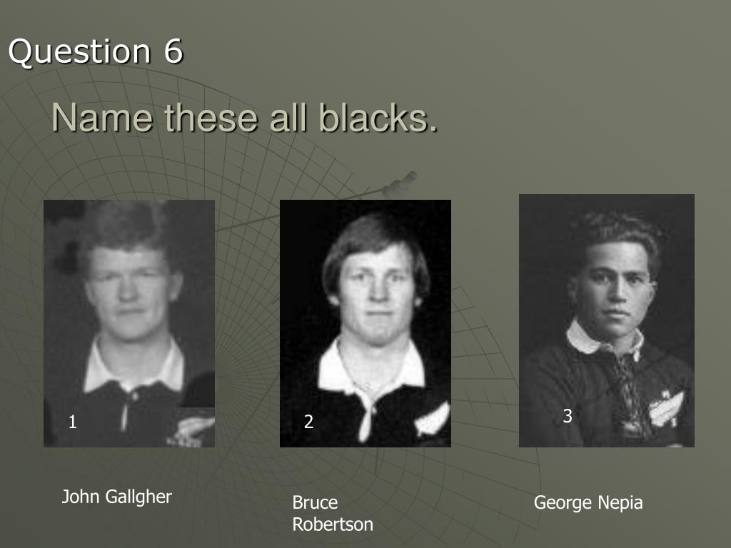 Name these all blacks.