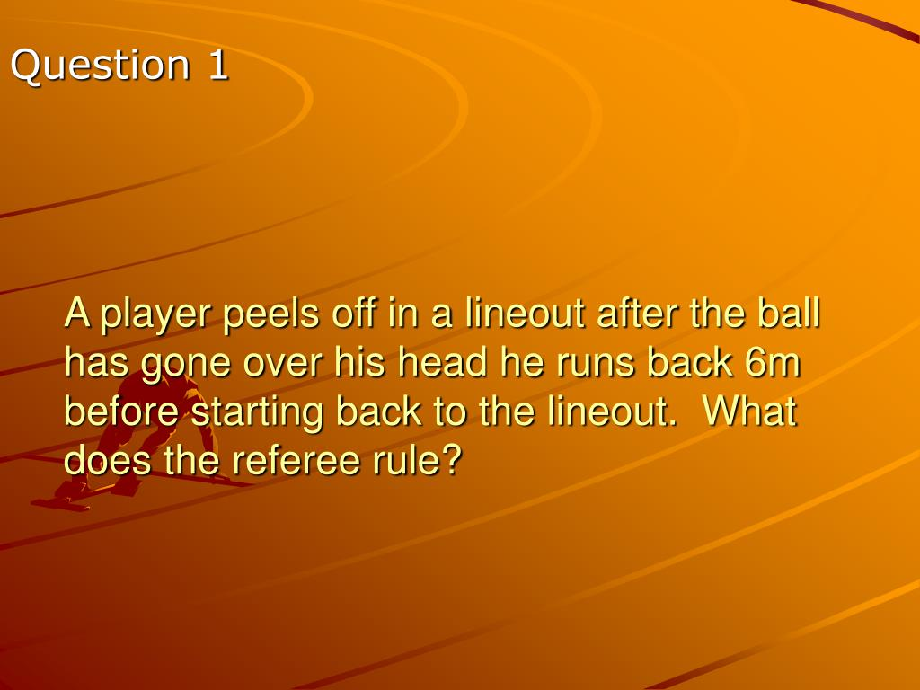 A player peels off in a lineout after the ball has gone over his head he runs back 6m before starting back to the lineout.  What does the referee rule?