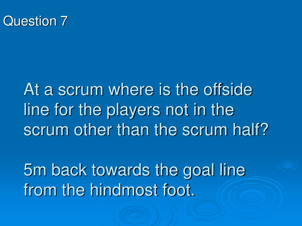 At a scrum where is the offside line for the players not in the scrum other than the scrum half?