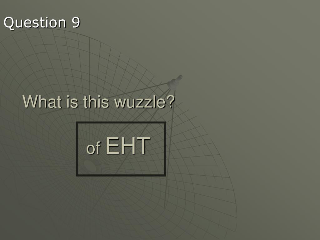 What is this wuzzle?